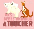 Géraldine Krasinski et Julie Mercier - Mes bébés animaux à toucher.