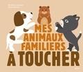 Géraldine Krasinski et Xavier Deneux - Mes animaux familiers à toucher.