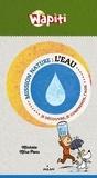 L'eau : je découvre, je comprends, j'agis / textes de Michèle Mira Pons | Mira Pons, Michèle