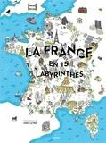 France en 15 labyrinthes (La) | Le Meil, Claire. Illustrateur