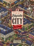 Chihiro Maruyama et Hiro Kamigaki - Labyrinthe city - Serez-vous à la hauteur ?.