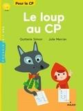 Quitterie Simon et Julie Mercier - Le loup au CP.