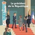 Le président de la République / textes de Pascale Hédelin | Hédelin, Pascale