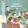 L' école élémentaire / textes de Pascale Hédelin | Hédelin, Pascale. Auteur