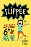 Booki Vivat - Flippée Tome 1 : La pire 6e de ma vie.