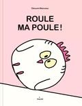 Edouard Manceau - Ma poule  : Roule, ma poule !.
