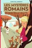 Caroline Lawrence - Les mystères romains  : Du sang sur la via Appia.
