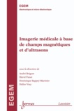 André Briguet et Hervé Fanet - Imagerie médicale à base de champ magnétique et d'ultrasons.