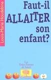 Louis-Marie Houdebine - Faut-il allaiter son enfant ?.