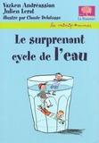 Le surprenant cycle de l'eau / Vazken Andréassian, Julien Lerat | Andréassian, Vazken