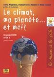 David Wilgenbus et Nathalie Bois-Masson - Le climat, ma planète... et moi ! - Un projet EEDD Cycle 3 Guide du maître.