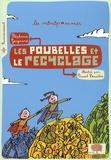 Les poubelles et le recyclage / Stéphanie Guignard | Guignard, Stéphanie. Auteur