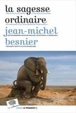 La sagesse ordinaire / Jean-Michel Besnier   Besnier, Jean-Michel (1950-....). Auteur