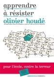 Olivier Houdé - Apprendre à résister.