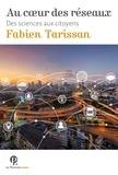Fabien Tarissan - Au coeur des réseaux - Des sciences aux citoyens.