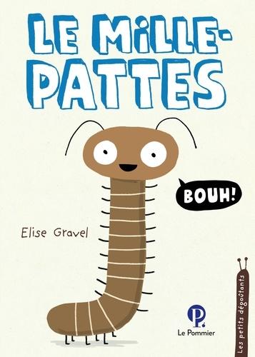 Le mille-pattes / Elise Gravel  