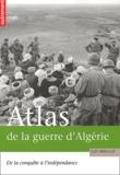 Atlas de la guerre d'Algérie : de la conquête à l'indépendance / Guy Pervillé | Pervillé, Guy. Auteur