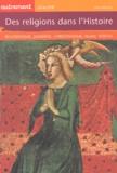 Des religions dans l'histoire : bouddhisme, judaïsme, christianisme, islam, vodou / par Astrid Desbordes | Desbordes, Astrid