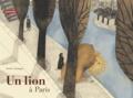 Un lion à Paris | Alemagna, Beatrice (1973-....). Auteur