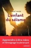 Diane Lavoie - L'enfant du séisme - Récit d'une adoption.