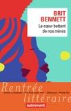 coeur battant de nos mères (Le) | Bennett, Brit. Auteur