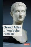 Christophe Badel et Hervé Inglebert - Grand atlas de l'Antiquité romaine - IIIe siècle av. J.-C. - VIe siècle apr. J.-C..