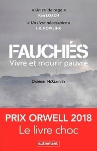 Darren McGarvey - Fauchés - Vivre et mourir pauvre.