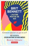 Brit Bennett - L'Autre Moitié de soi.