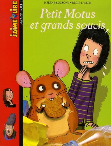 Petit Motus et grands soucis / une histoire écrite par Hélène Suzzoni | SUZZONI, Hélène. Auteur