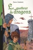 Le guetteur de dragons / Pierre Grimbert | Grimbert, Pierre (1970-....)