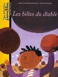 Les billes du diable / une histoire écrite par Jean-Claude Mourlevat | Mourlevat, Jean-Claude (1952-....). Auteur