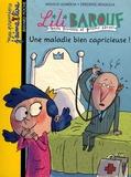 Une maladie bien capricieuse ! / Arnaud Alméras, ill. Frédéric Bénaglia | Alméras, Arnaud (1967-....). Auteur
