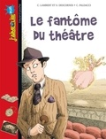 Le fantôme du théâtre / une histoire écrite par Christophe Lambert et Stéphane Descornes | Lambert, Christophe (1969-....)
