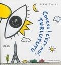 Coucou ! c'est moi, Turlututu. | Tullet, Hervé (1958-....). Auteur