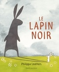 Le Lapin Noir / Philippa Leathers | Leathers, Philippa. Auteur