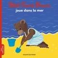 Marie Aubinais - Petit Ours Brun joue dans la mer.