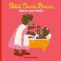 Marie Aubinais et Danièle Bour - Petit Ours Brun dans son bain.