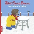 Marie Aubinais et Danièle Bour - Petit Ours Brun joue dans la neige.