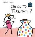 Où es-tu Turlututu ? | Tullet, Hervé (1958-....). Auteur
