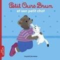 Marie Aubinais et Danièle Bour - Petit Ours Brun et son petit chat.