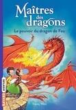 Le pouvoir du dragon de feu / Tracey West | West, Tracey (1965-....)