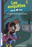 Valérie Latour-Burney - Les enquêtes d'Eliott et Nina, Tome 03 - Le mystère de la maison hantée.