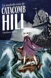 Charlotte Salter - La malédiction de Catacomb Hill.