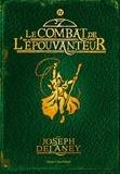 Joseph Delaney - L'Epouvanteur Tome 4 : Le combat de l'épouvanteur.