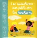 Marie Aubinais et Raphaëlle Michaud - Les questions des petits sur les émotions.