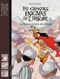 Pascale Hédelin et Timothé Le Boucher - Les grandes énigmes de l'histoire  : Le trésor perdu des Incas.