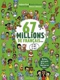 67 millions de Français... : et moi, et moi, et moi! / Stéphanie Duval, Sandra Laboucarie | Duval, Stéphanie (1968-....). Auteur
