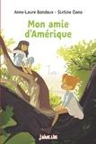 Anne-Laure Bondoux et Sixtine Dano - Mon amie d'Amérique.