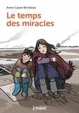 Anne-Laure Bondoux - Le temps des miracles.