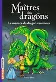 La menace du dragon venimeux / Tracey West | West, Tracey (1965-....)